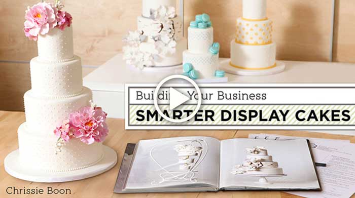 Building Your Business: Smarter Display Cakes (w/ Chrissie Boon)