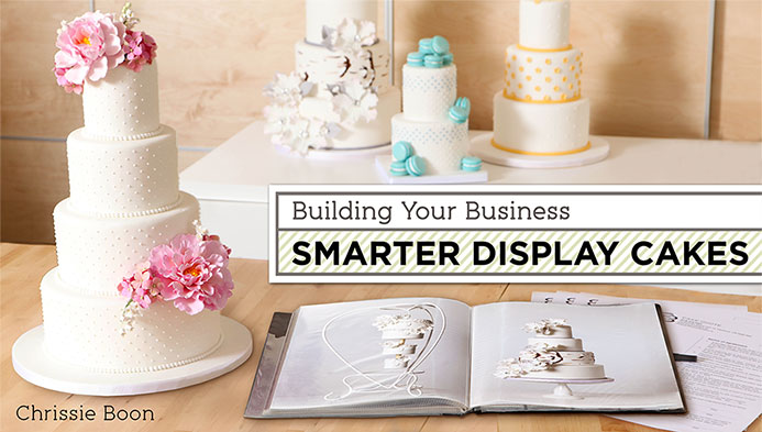 Building Your Business: Smarter Display Cakes