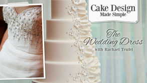 Cake Design Made Simple: The Wedding Dress