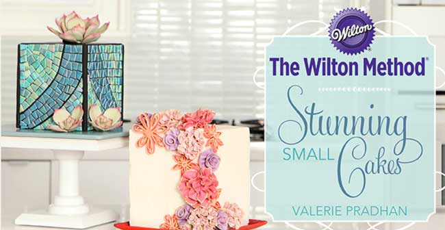 The Wilton Method Stunning Small Cakes (w/ Valerie Pradhan)