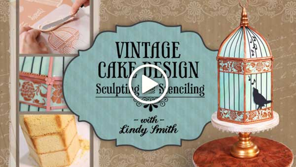 Vintage Cake Design: Sculpting and Stenciling with Lindy Smith