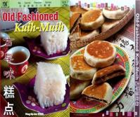 Old Fashioned KUIH MUIH Traditional Desserts Recipe Book1